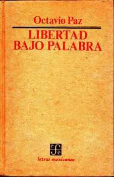 libertad-bajo-palabra-octavio-paz-poesia-590-MPE4611651029_072013-F